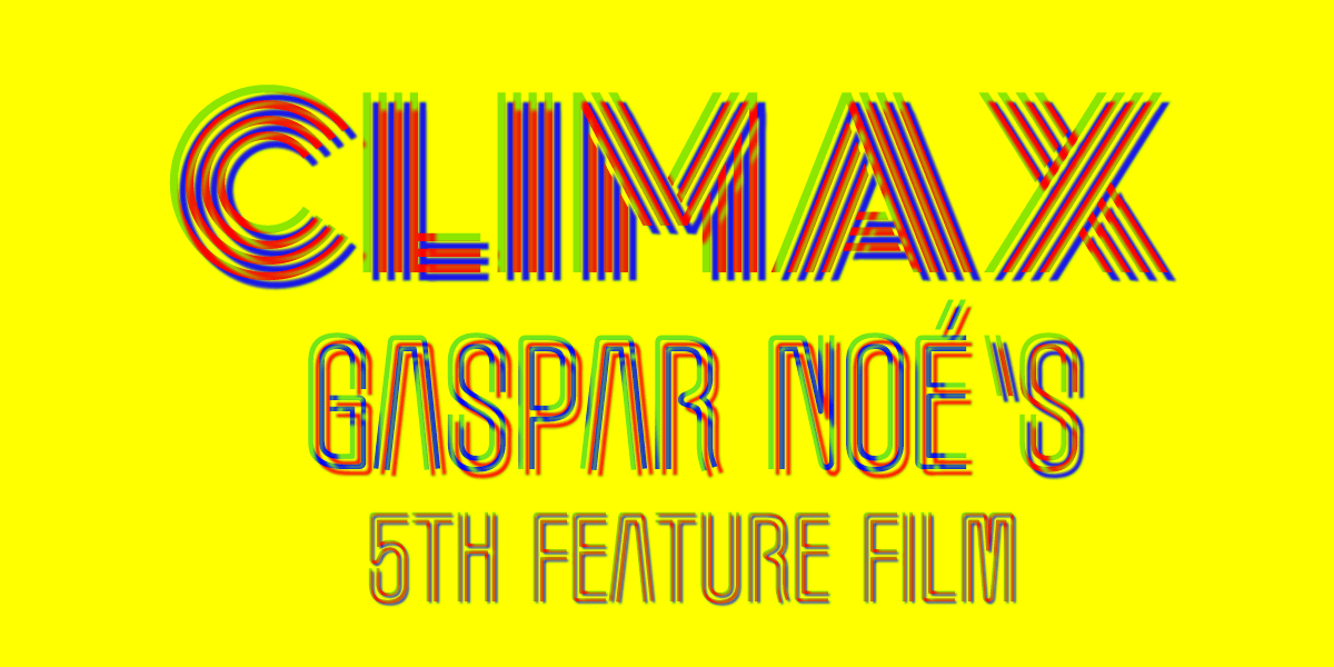 Gaspar Noé's Climax at Cannes